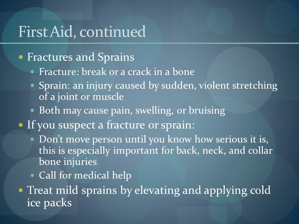 First Aid, continued Fractures and Sprains