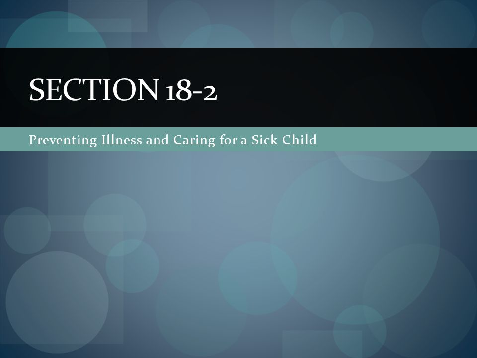 Preventing Illness and Caring for a Sick Child