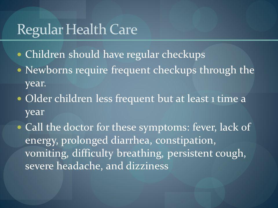 Regular Health Care Children should have regular checkups