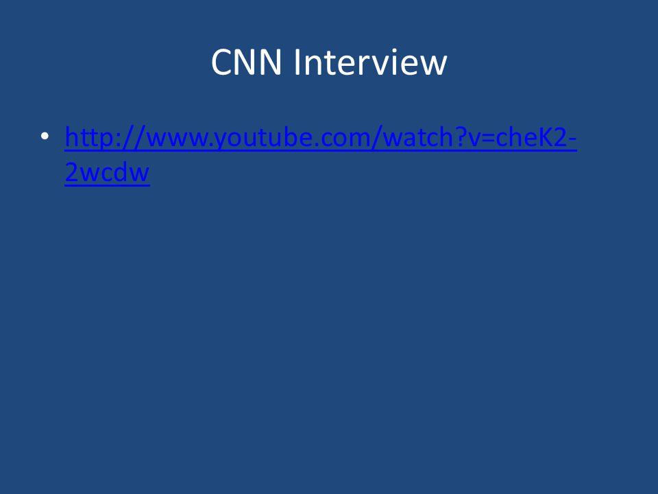 CNN Interview http://www.youtube.com/watch v=cheK2-2wcdw