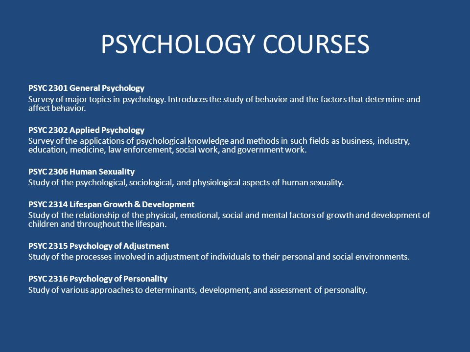 PSYCHOLOGY COURSES PSYC 2301 General Psychology