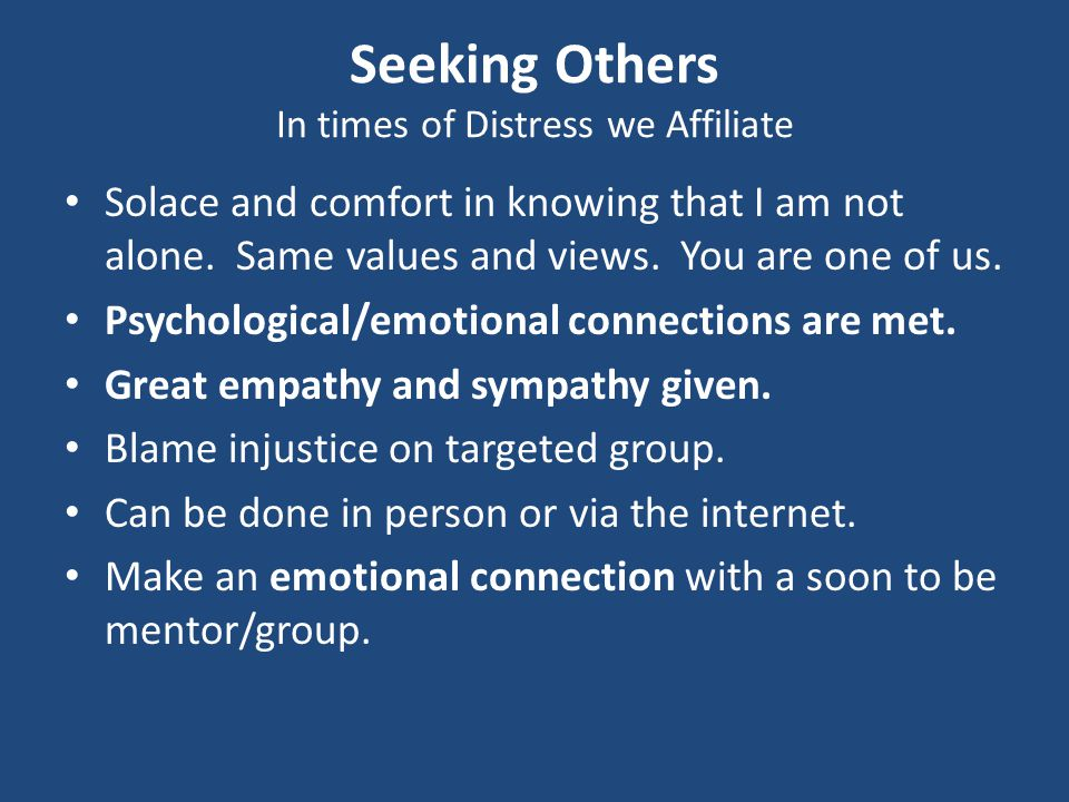 Seeking Others In times of Distress we Affiliate