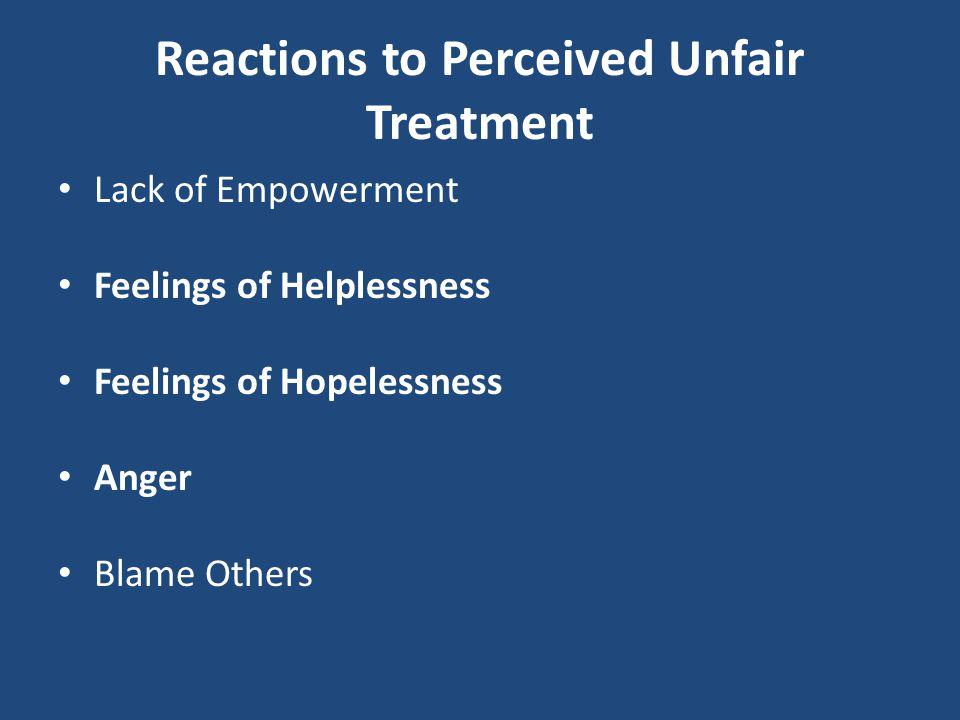 Reactions to Perceived Unfair Treatment