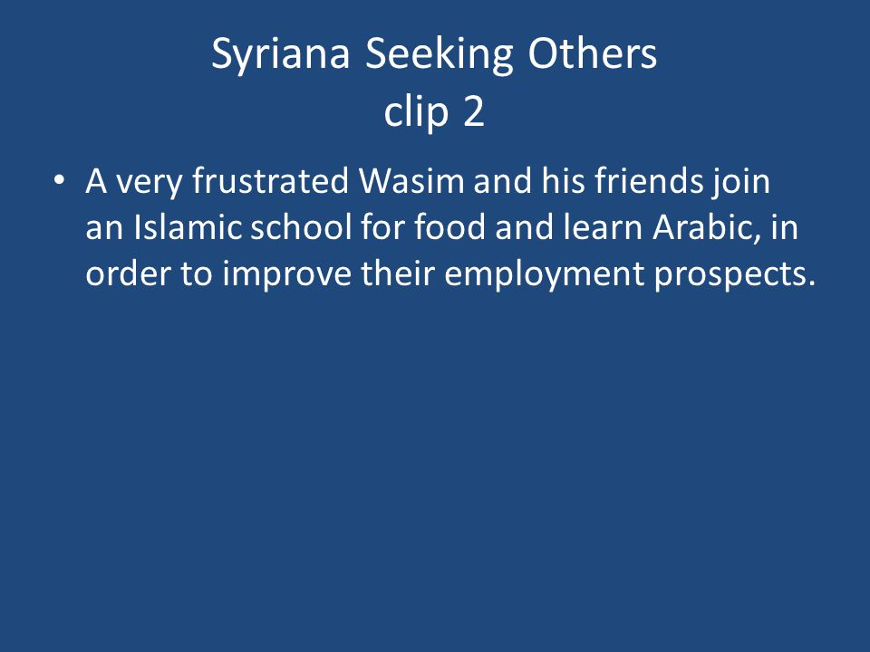 Syriana Seeking Others clip 2