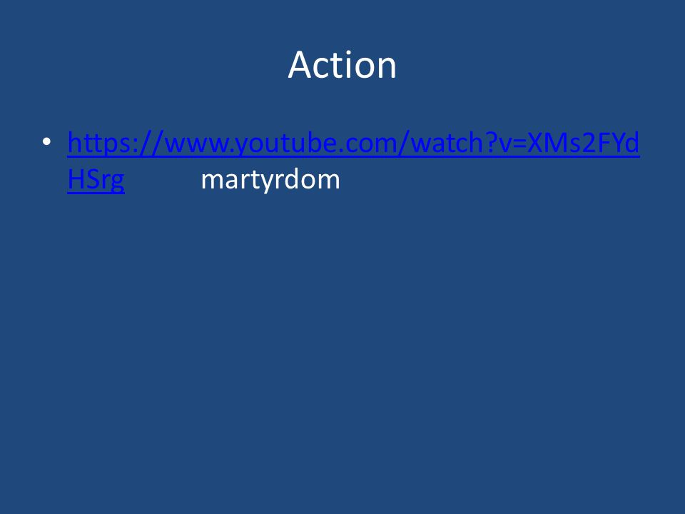 Action https://www.youtube.com/watch v=XMs2FYdHSrg martyrdom