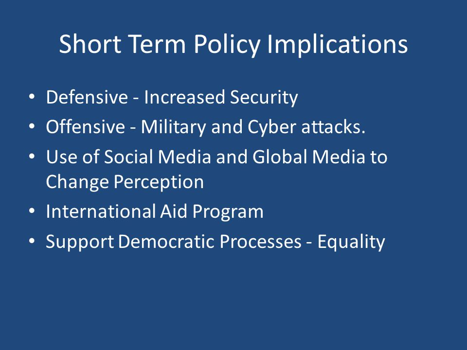 Short Term Policy Implications