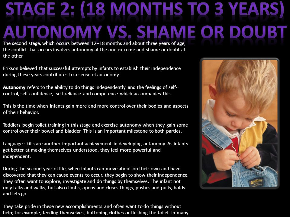 STAGE 2: (18 months to 3 years) Autonomy vs. shame or doubt