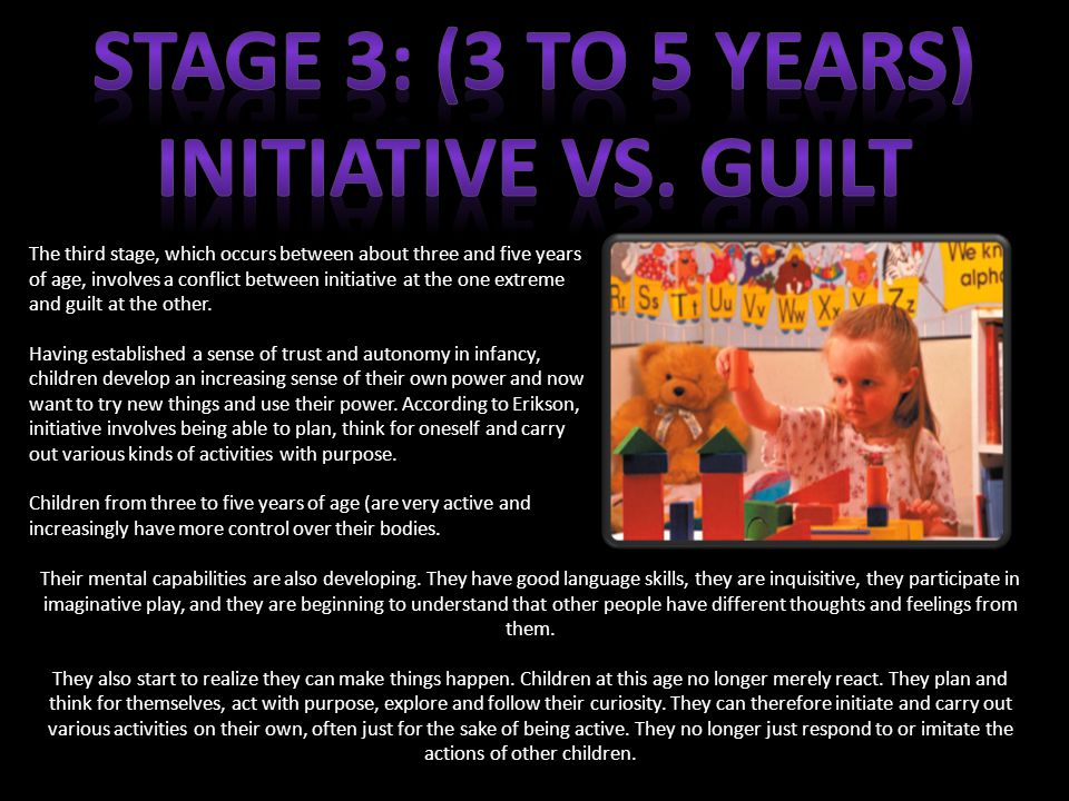 STAGE 3: (3 to 5 years) Initiative vs. Guilt
