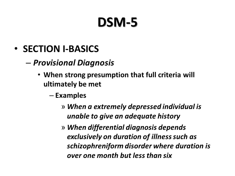 DSM-5 SECTION I-BASICS Provisional Diagnosis