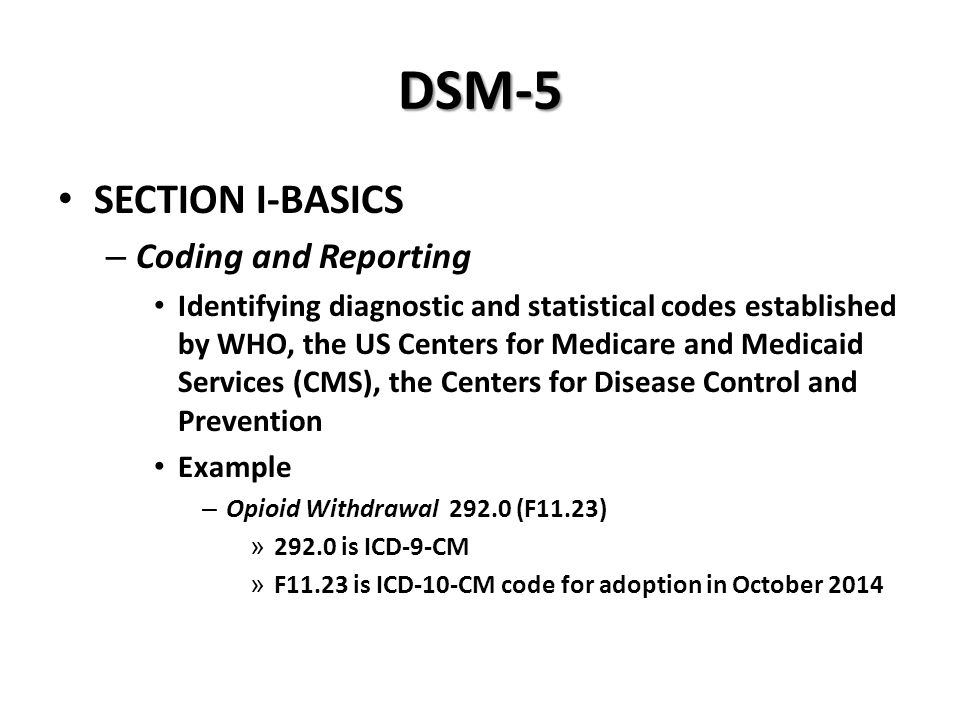 DSM-5 SECTION I-BASICS Coding and Reporting