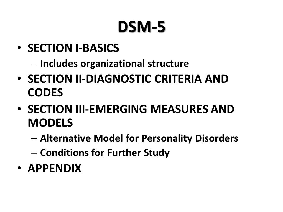 DSM-5 SECTION I-BASICS SECTION II-DIAGNOSTIC CRITERIA AND CODES