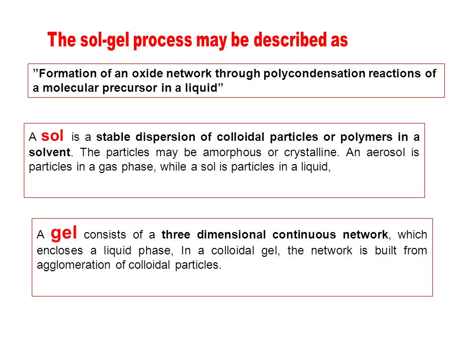 The sol-gel process may be described as