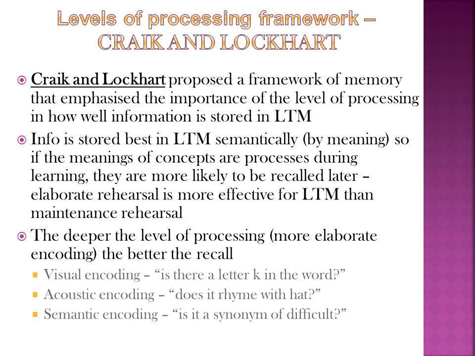 Levels of processing framework – Craik and Lockhart