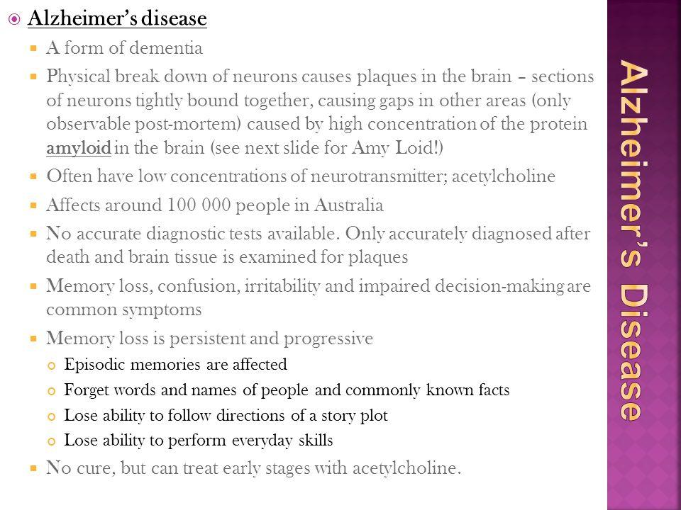 Alzheimer's Disease Alzheimer's disease A form of dementia
