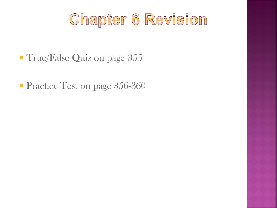 Chapter 6 Revision True/False Quiz on page 355