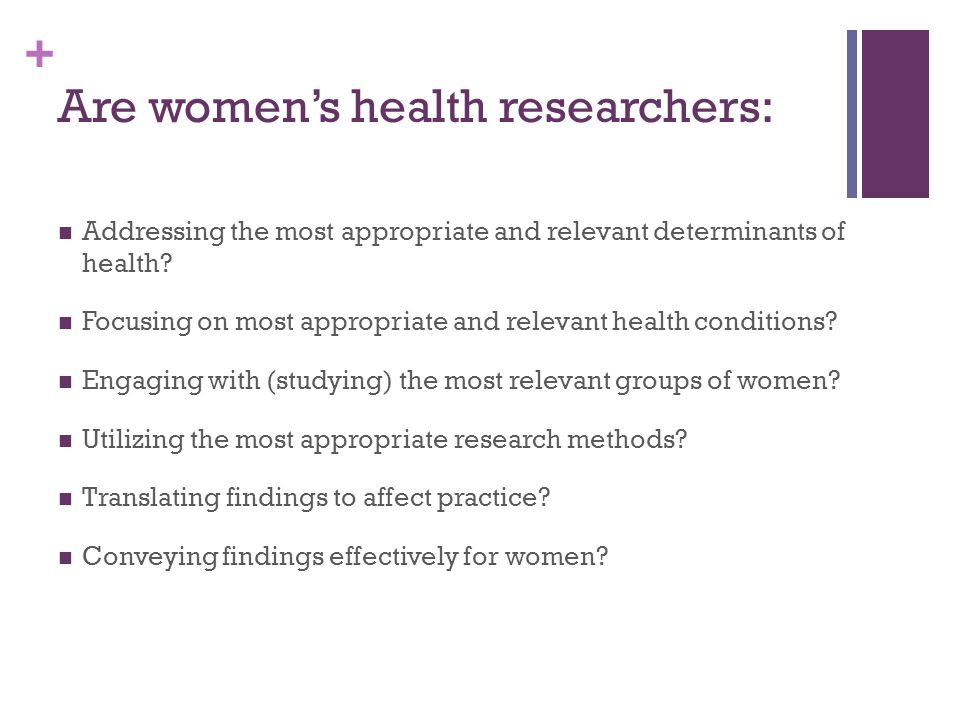 Are women's health researchers: