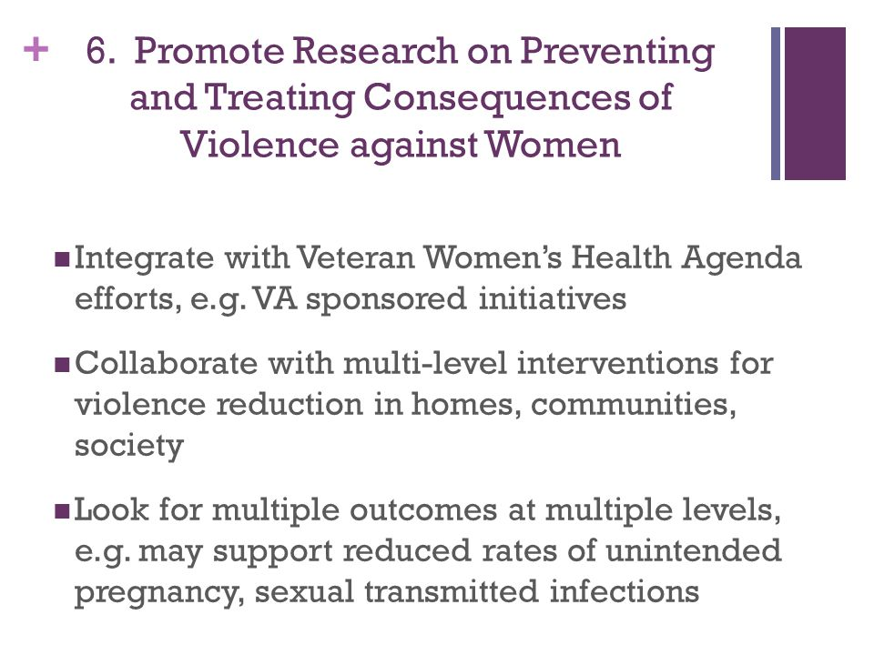 6. Promote Research on Preventing and Treating Consequences of Violence against Women
