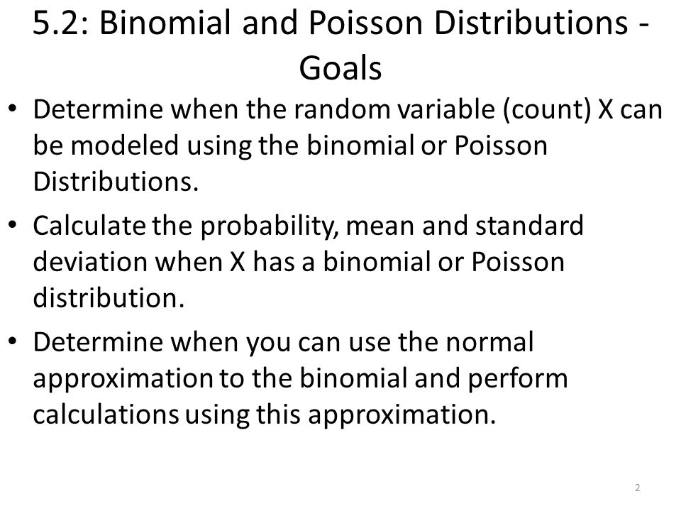 5.2: Binomial and Poisson Distributions - Goals