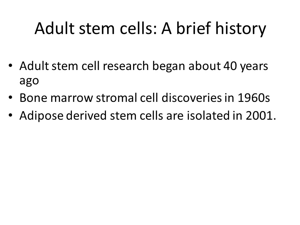 Adult stem cells: A brief history