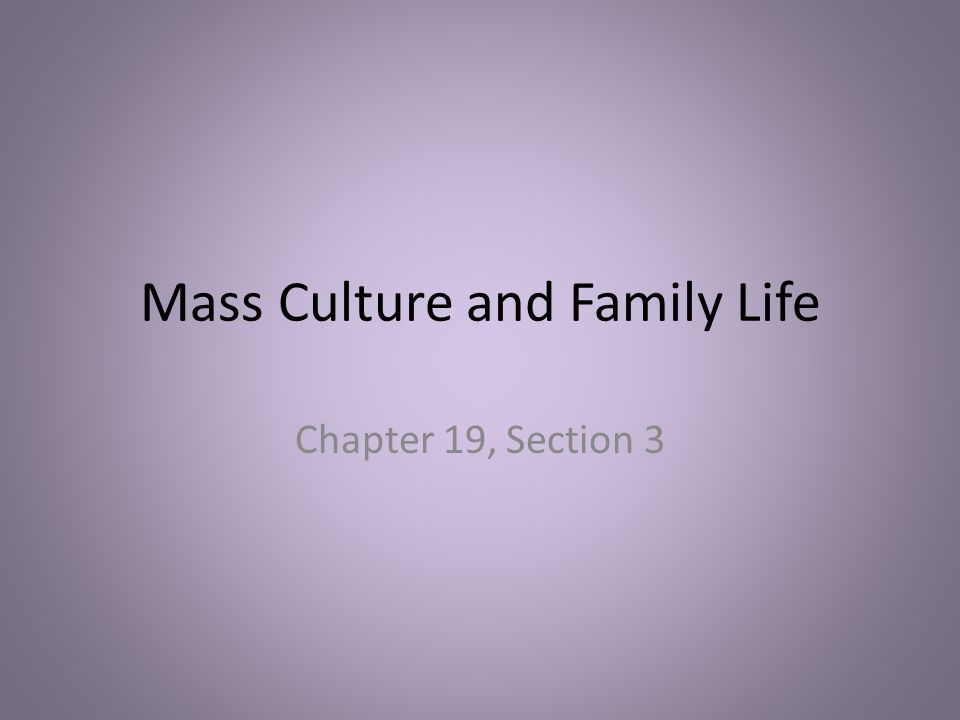 Mass Culture and Family Life