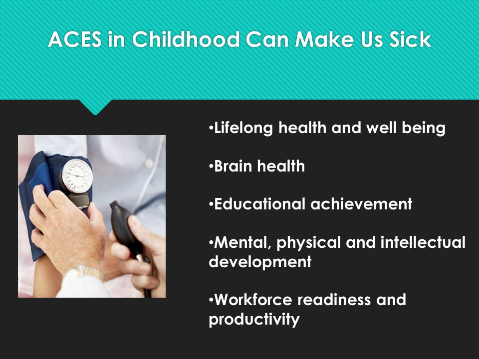 ACES in Childhood Can Make Us Sick