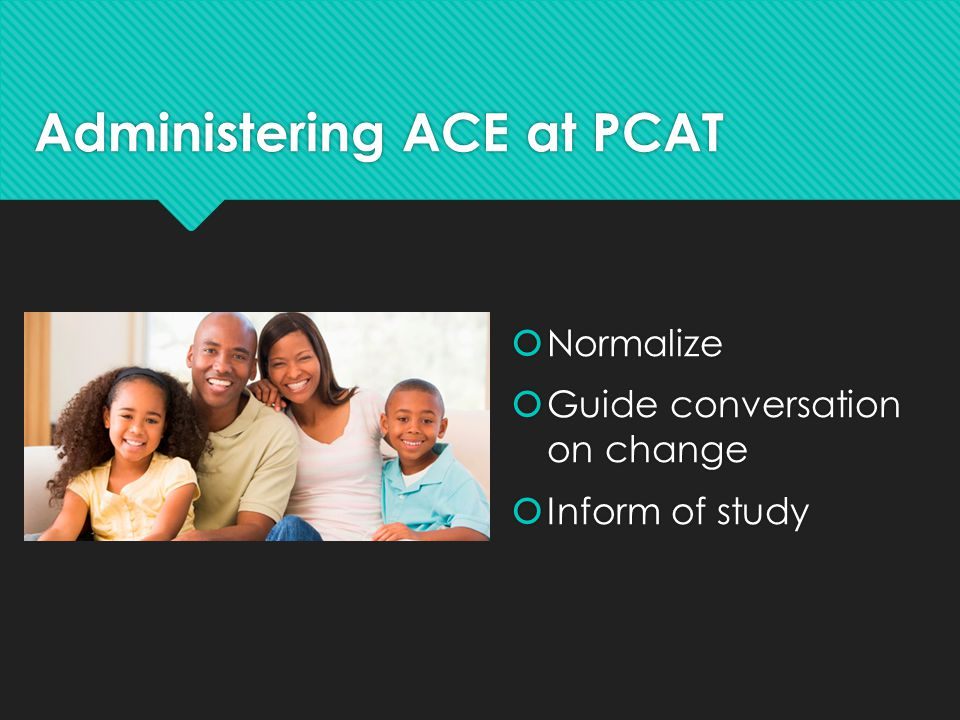 Administering ACE at PCAT