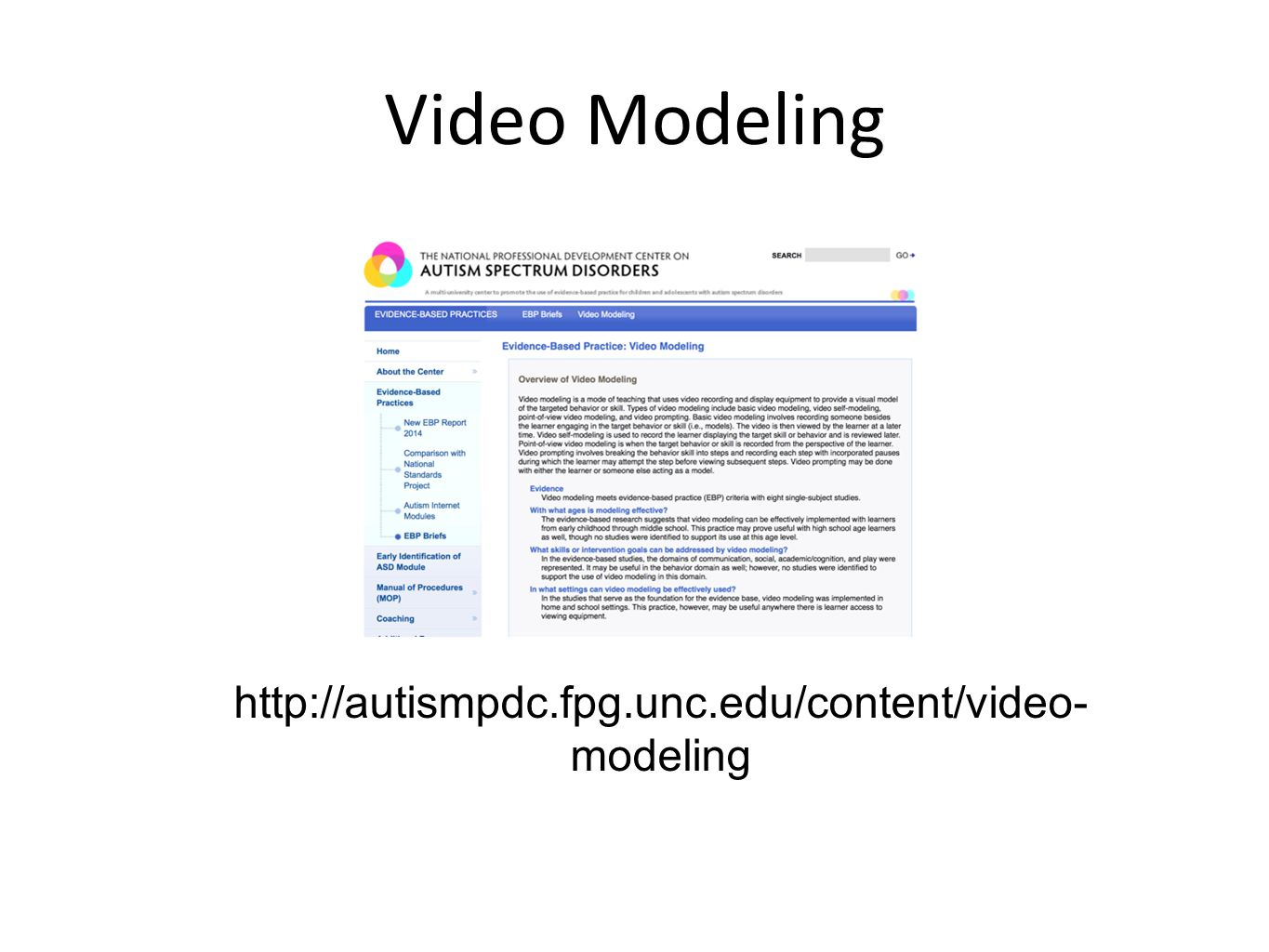 Video Modeling http://autismpdc.fpg.unc.edu/content/video-modeling