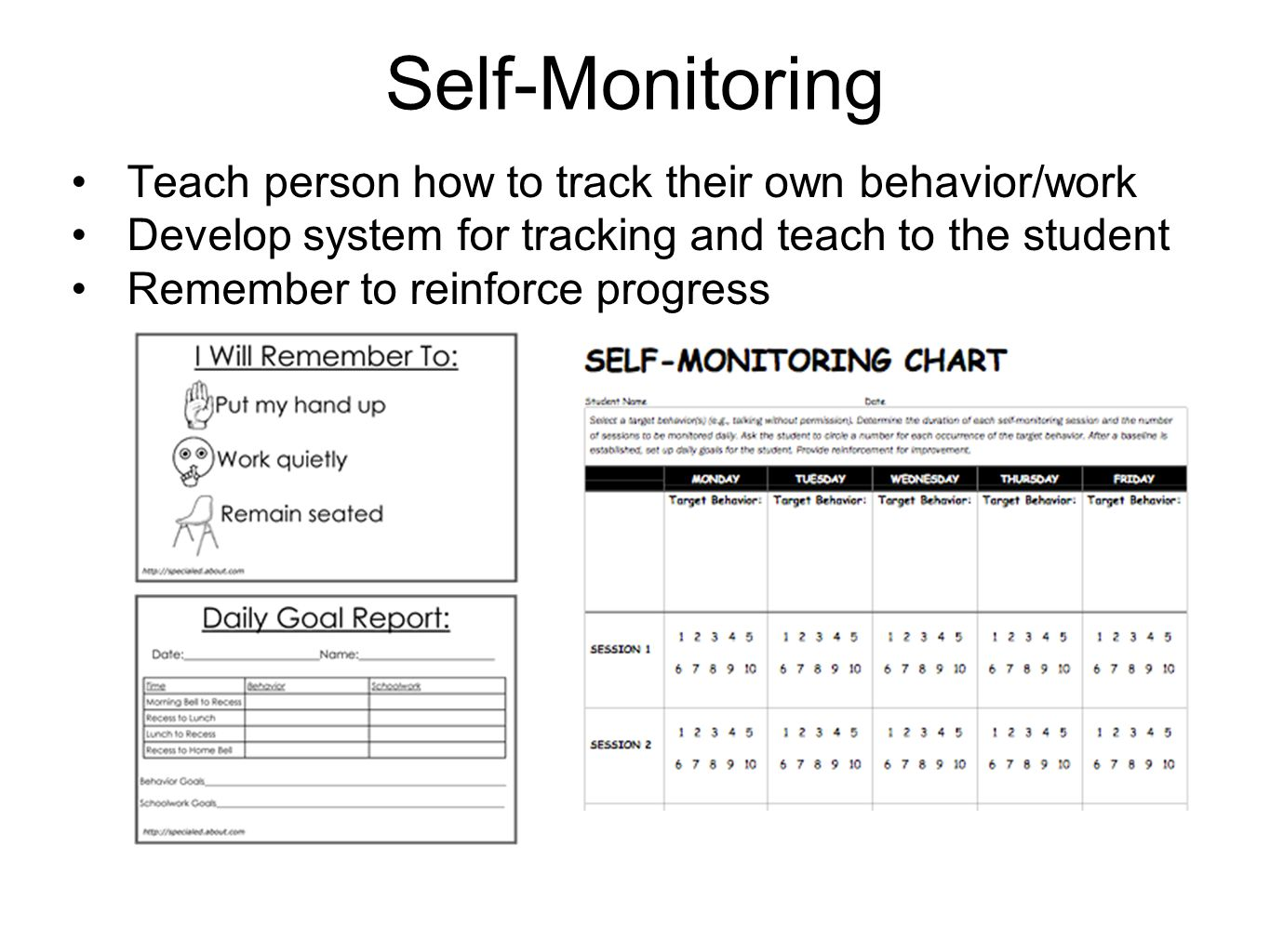 Self-Monitoring Teach person how to track their own behavior/work