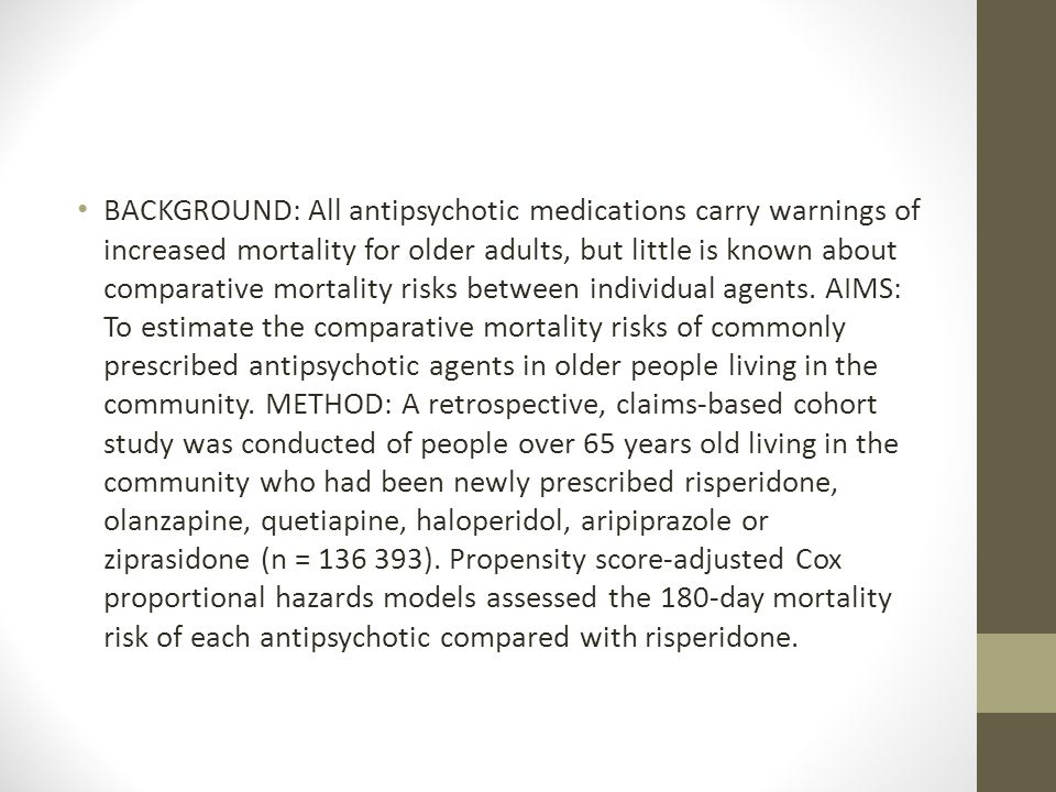 BACKGROUND: All antipsychotic medications carry warnings of increased mortality for older adults, but little is known about comparative mortality risks between individual agents.