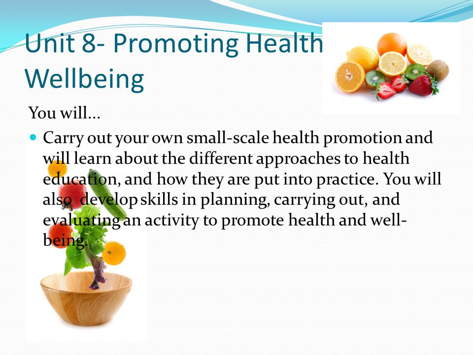 Unit 8- Promoting Health and Wellbeing