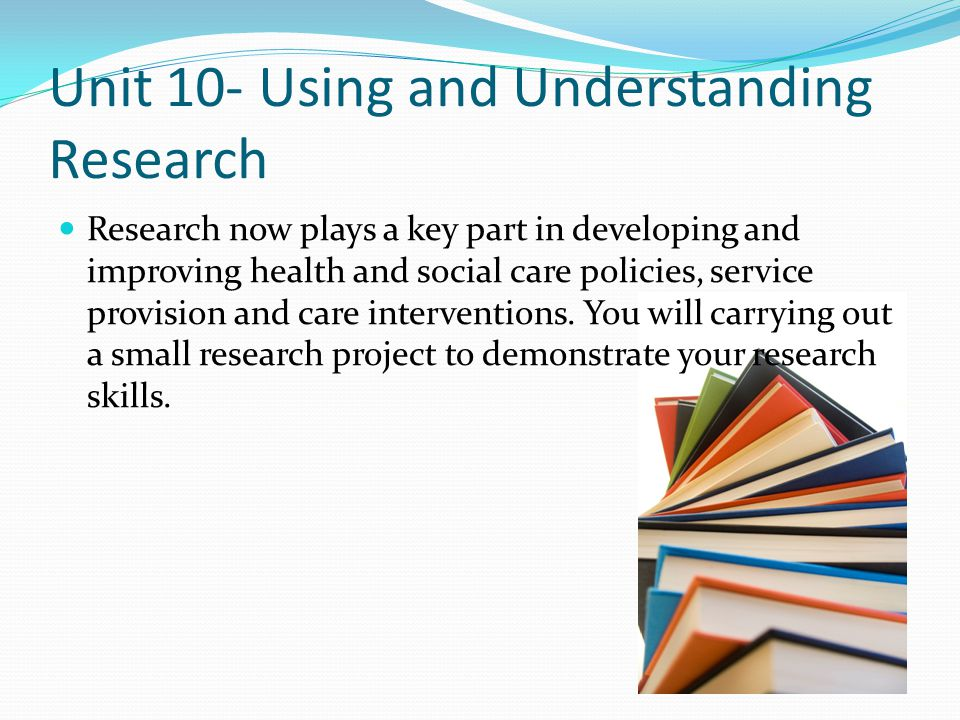 Unit 10- Using and Understanding Research