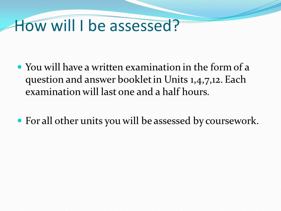 How will I be assessed