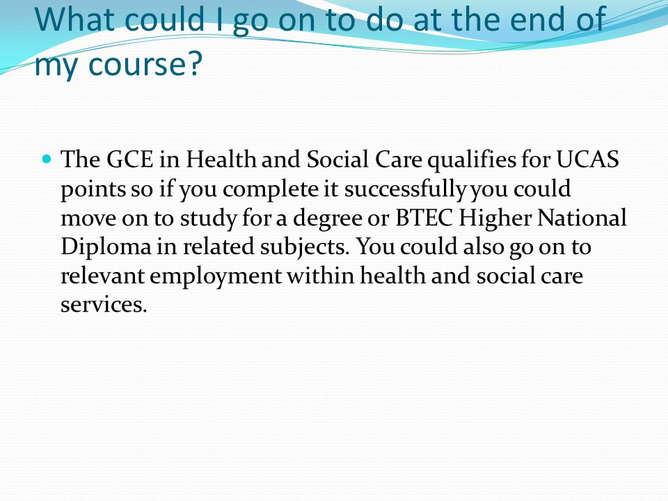 What could I go on to do at the end of my course