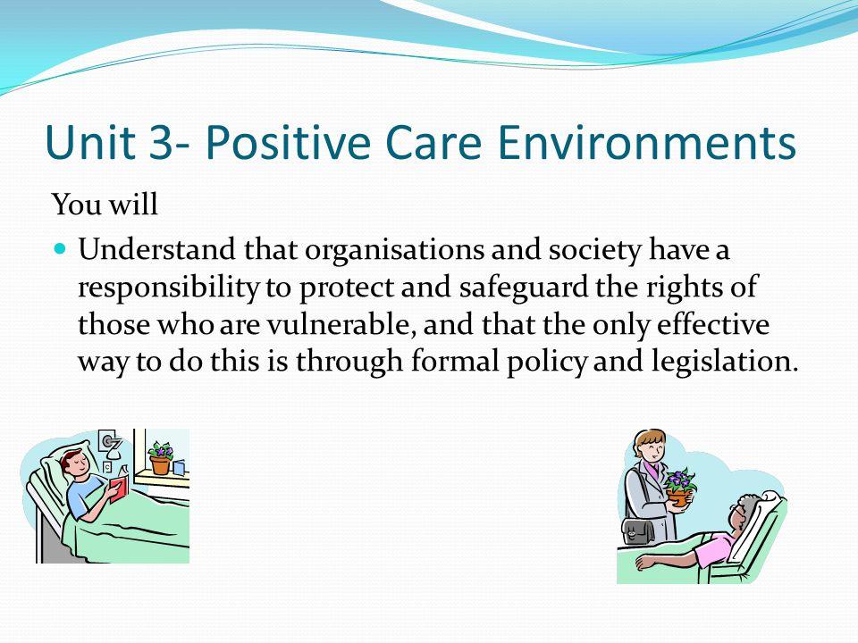 Unit 3- Positive Care Environments