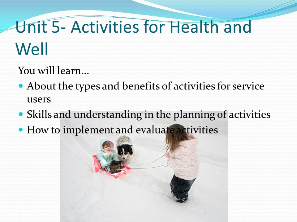 Unit 5- Activities for Health and Well