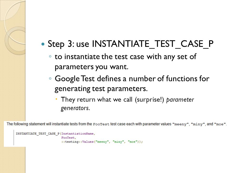 Step 3: use INSTANTIATE_TEST_CASE_P