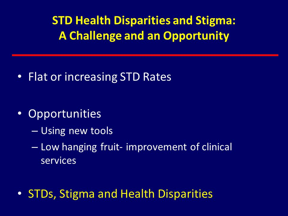 STD Health Disparities and Stigma: A Challenge and an Opportunity