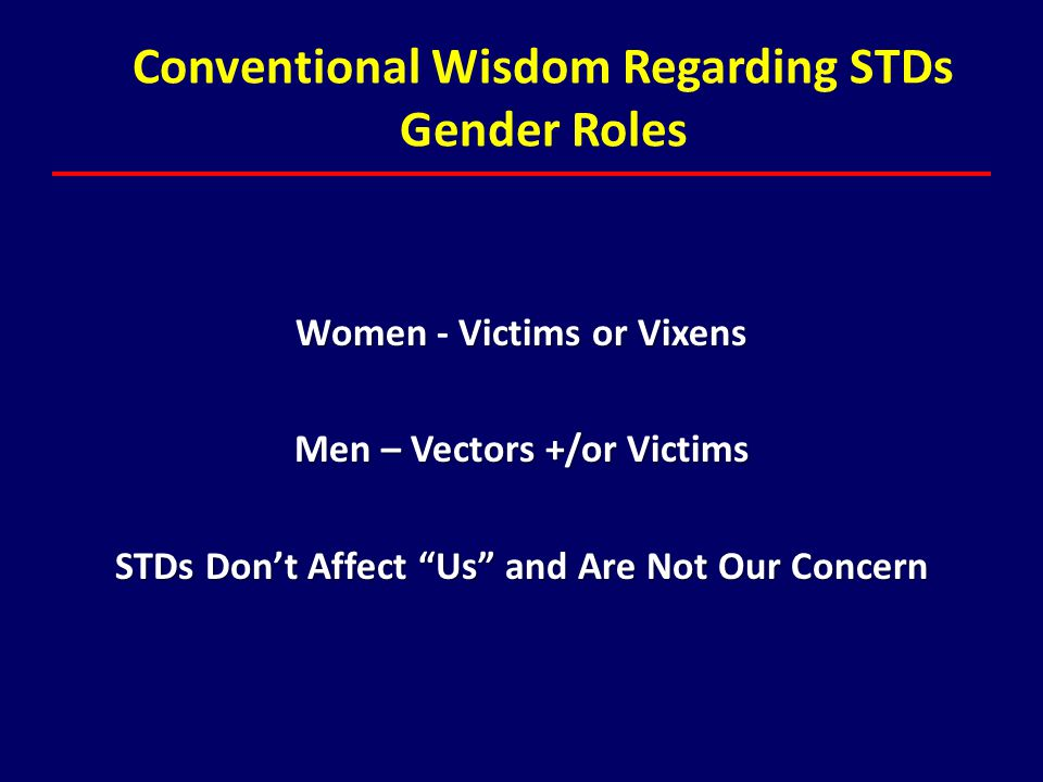 Conventional Wisdom Regarding STDs Gender Roles