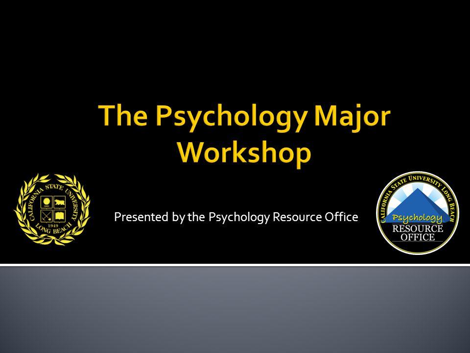 The Psychology Major Workshop