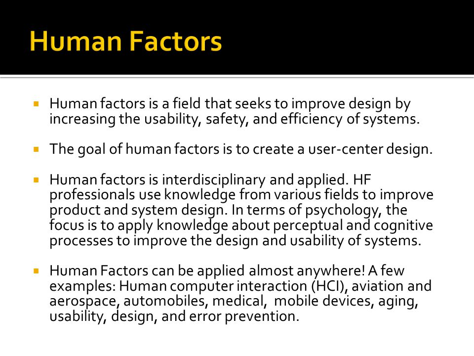 human factors in system design Toggle navigation human factors  human factors in design  are all control system interfaces (control panels, alarms,.