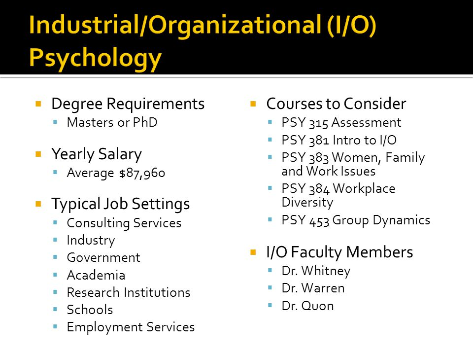 Industrial/Organizational (I/O) Psychology