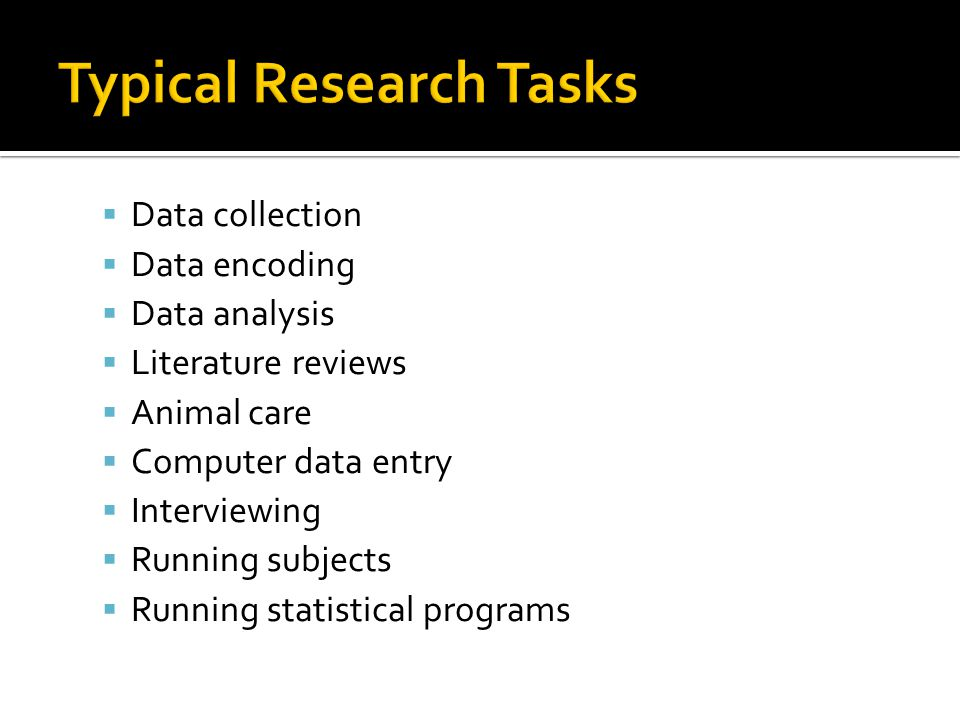 Typical Research Tasks