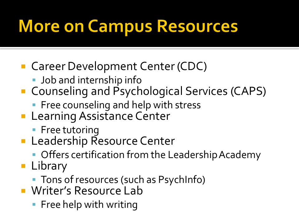 More on Campus Resources