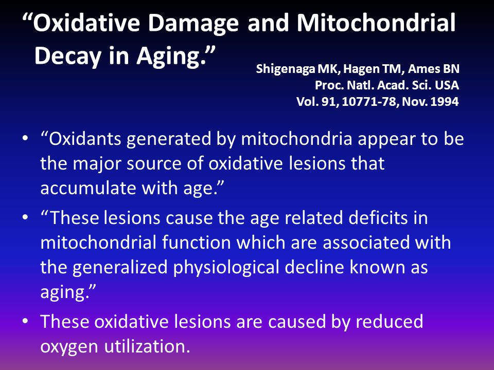 Oxidative Damage and Mitochondrial Decay in Aging.