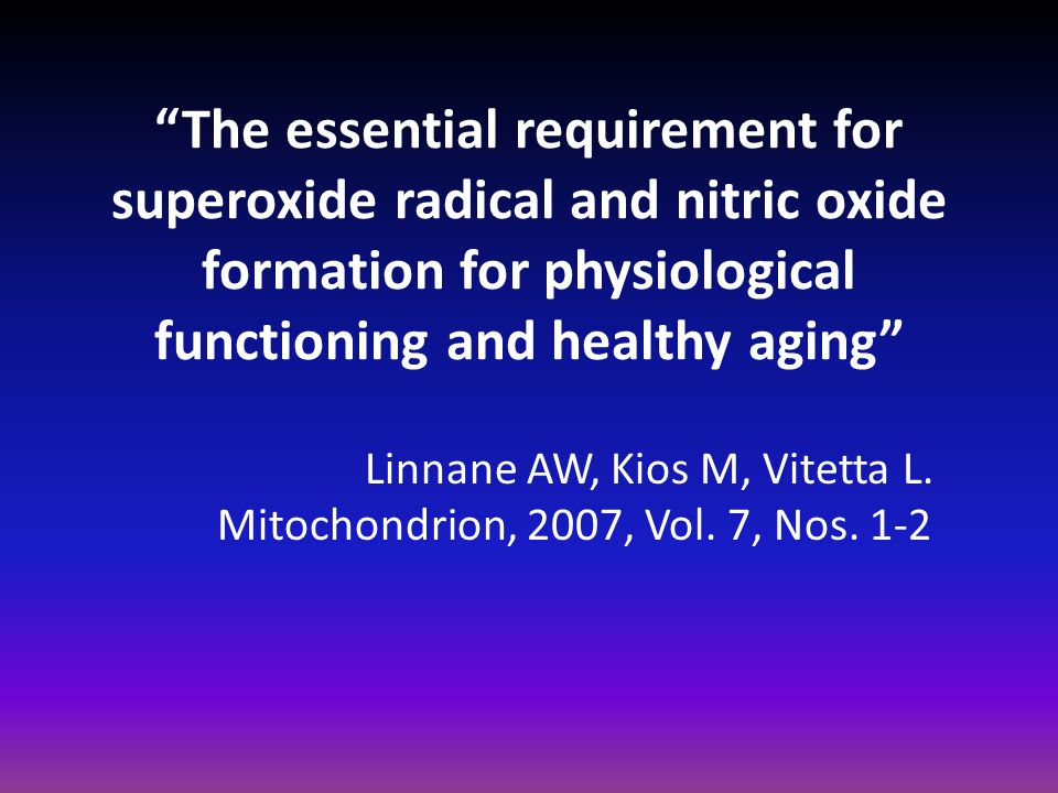 The essential requirement for superoxide radical and nitric oxide formation for physiological functioning and healthy aging