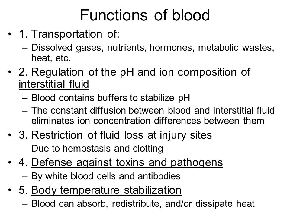 Functions of blood 1. Transportation of: