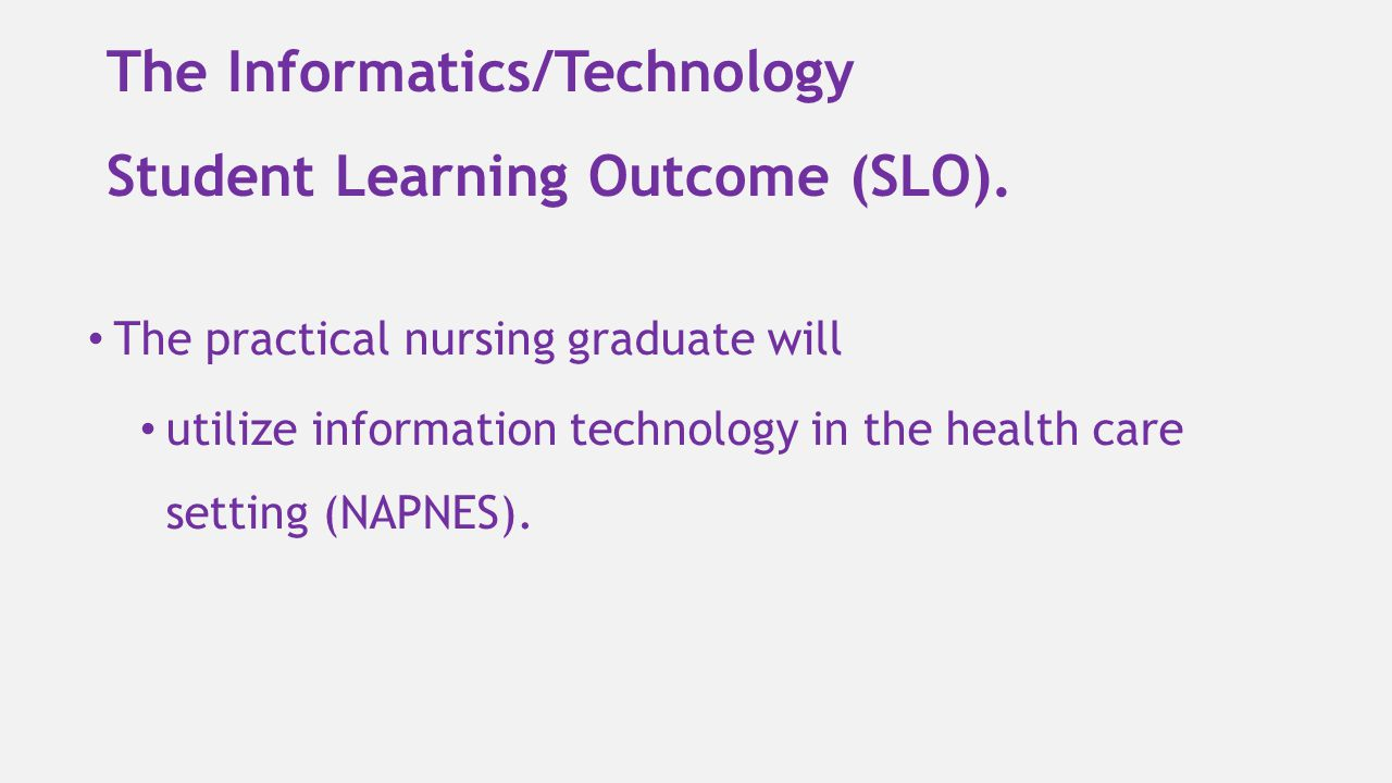 The Informatics/Technology Student Learning Outcome (SLO).
