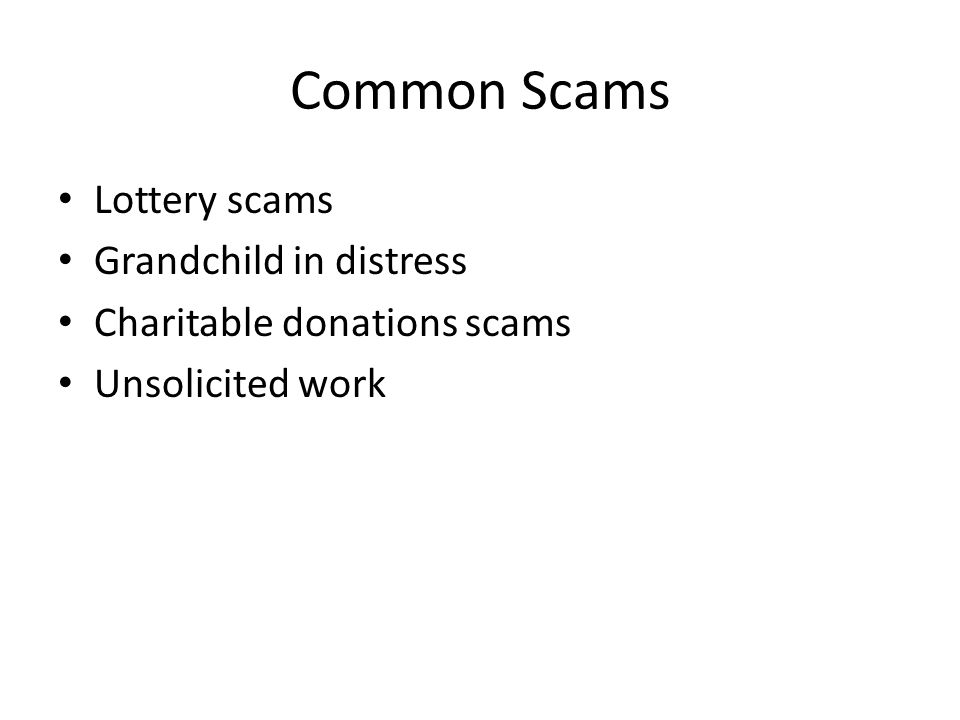 Common Scams Lottery scams Grandchild in distress