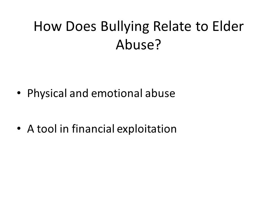 How Does Bullying Relate to Elder Abuse