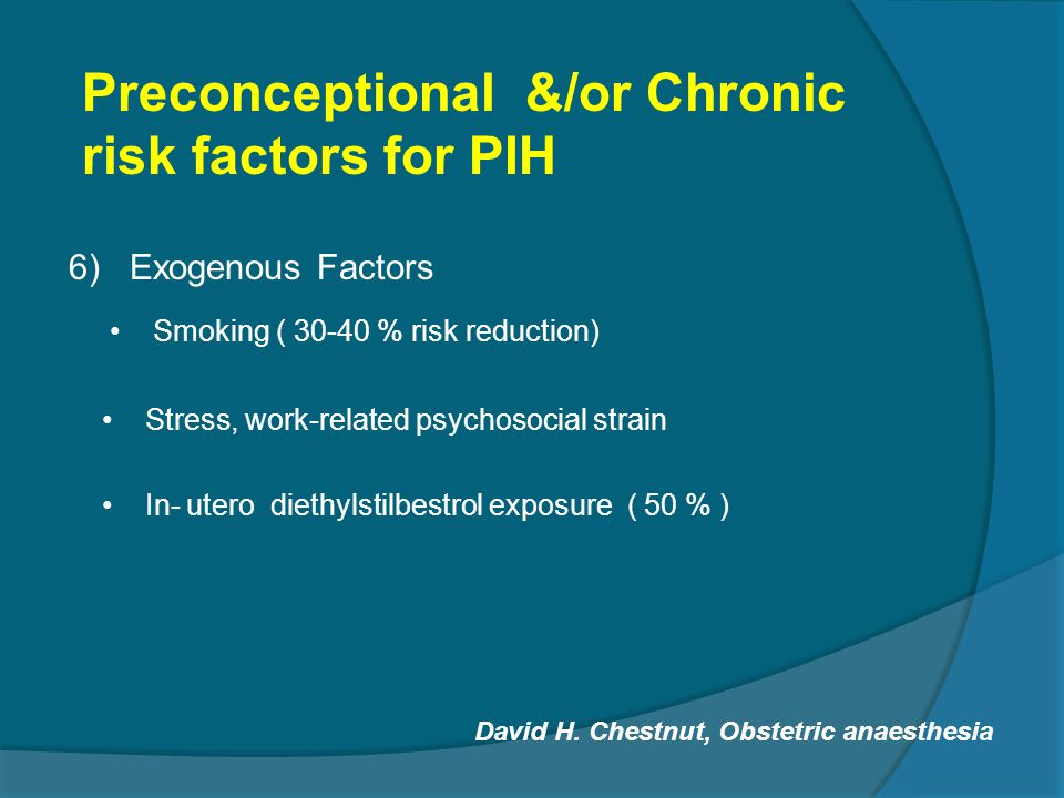 Preconceptional &/or Chronic risk factors for PIH